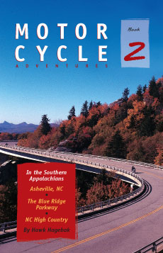 Book 2: Motorcycle Adventures In The Southern Appalachians – —Asheville NC, The Blue Ridge Parkway, NC High Country