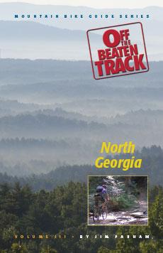 Mountain Bike Guide Series Off The Beaten Track Vol 3: North Georgia