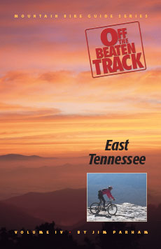 Mountain Bike Guide Series Off The Beaten Track Vol 4: East Tennessee