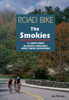 Road Bike the Smokies:— 16 Great Rides in North Carolina's Great Smoky Mountains