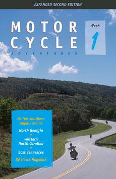 Book 1: Motorcycle Adventures in the Southern Appalachians— – North Georgia, Western North Carolina, East Tennessee